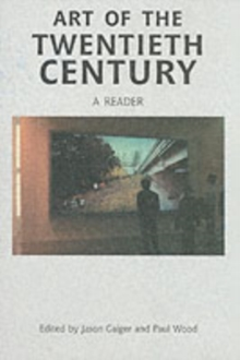 Art of the Twentieth Century : A Reader, Paperback Book