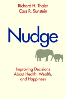 Nudge : Improving Decisions About Health, Wealth, and Happiness, Hardback Book