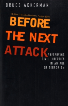 Before the Next Attack : Preserving Civil Liberties in an Age of Terrorism, Paperback / softback Book