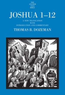 Joshua 1-12 : A New Translation with Introduction and Commentary, Hardback Book