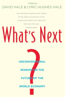 What's Next? : Unconventional Wisdom on the Future of the World Economy, Paperback / softback Book