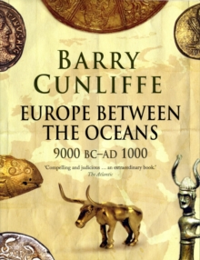 Europe Between the Oceans : 9000 BC-AD 1000, Paperback Book