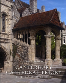 Canterbury Cathedral Priory in the Age of Becket, Hardback Book