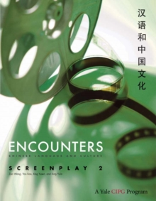 Encounters : Chinese Language and Culture, Screenplay 2, Paperback / softback Book