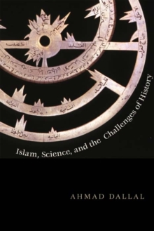 Islam, Science, and the Challenge of History, Paperback / softback Book