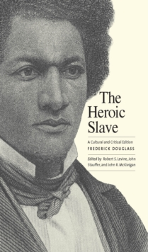 The Heroic Slave : A Cultural and Critical Edition, Paperback / softback Book