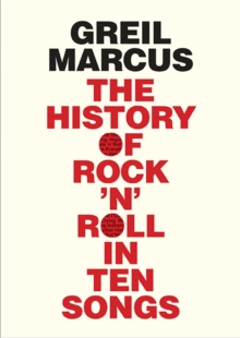 The History of Rock 'n' Roll in Ten Songs, Hardback Book