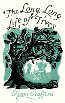 The Long, Long Life of Trees, Hardback Book