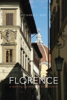 Florence : A Walking Guide to its Architecture, Paperback Book