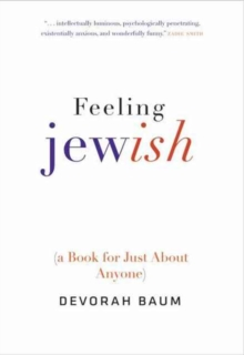 Feeling Jewish : (A Book for Just About Anyone)