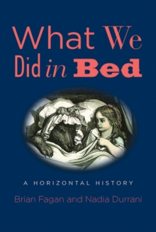 What We Did in Bed : A Horizontal History