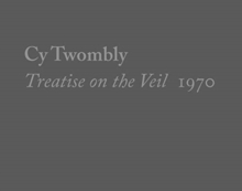 Cy Twombly, Treatise on the Veil, 1970, Hardback Book
