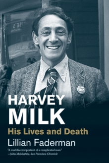 Harvey Milk : His Lives and Death