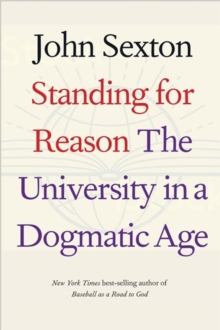 Standing for Reason : The University in a Dogmatic Age, Paperback / softback Book