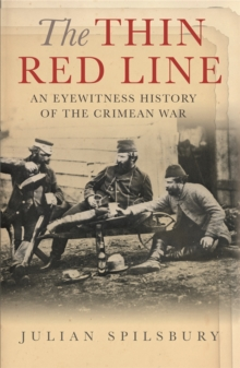 The Thin Red Line : An eyewitness history of the Crimean War, Paperback Book