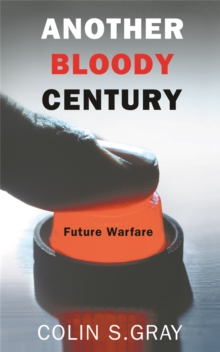 Another Bloody Century : Future Warfare, Paperback Book