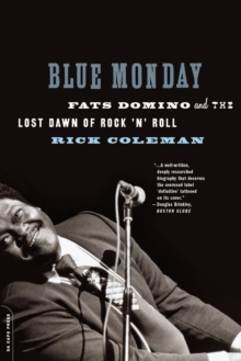 Blue Monday : Fats Domino and the Lost Dawn of Rock 'n' Roll, Paperback Book