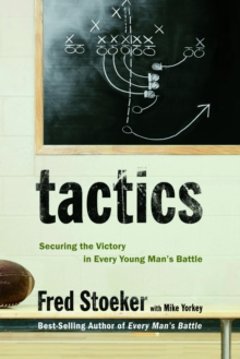 Tactics : Securing the Victory in Every Young Man's Battle, EPUB eBook