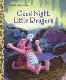 Good Night, Little Dragons, Hardback Book