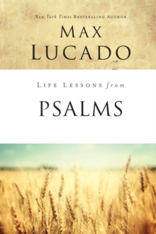 Life Lessons from Psalms : A Praise Book for God's People