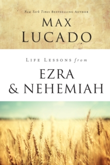 Life Lessons from Ezra and Nehemiah : Lessons in Leadership, Paperback / softback Book