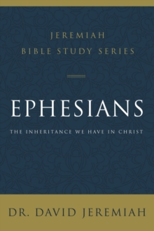 Ephesians : The Inheritance We Have in Christ