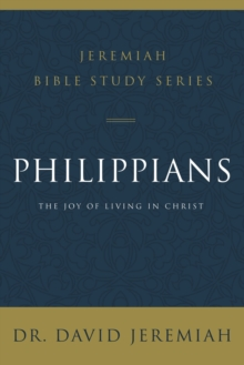 Philippians : The Joy of Living in Christ