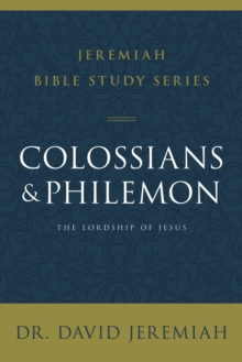 Colossians and Philemon : The Lordship of Jesus, Paperback / softback Book