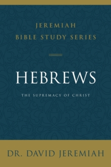 Hebrews : The Supremacy of Christ