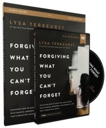 Forgiving What You Can't Forget Study Guide with DVD : Discover How to Move On, Make Peace with Painful Memories, and Create a Life That's Beautiful Again