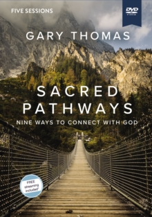 Sacred Pathways Video Study : Nine Ways to Connect with God