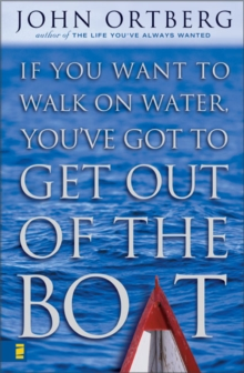 If You Want to Walk on Water, You've Got to Get Out of the Boat, Hardback Book