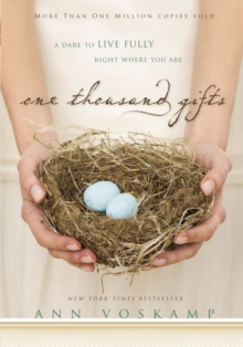 One Thousand Gifts : A Dare to Live Fully Right Where You Are, Hardback Book