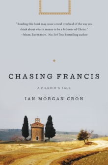 Chasing Francis : A Pilgrim's Tale, Paperback / softback Book