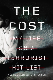 The Cost : My Life on a Terrorist Hit List, Paperback / softback Book