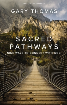Sacred Pathways : Nine Ways to Connect with God, Paperback / softback Book