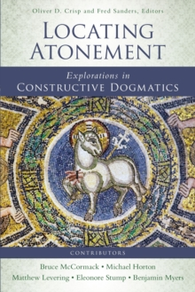 Locating Atonement : Explorations in Constructive Dogmatics, Paperback / softback Book