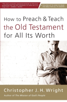 How to Preach and Teach the Old Testament for All Its Worth, Paperback / softback Book