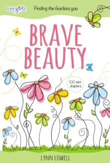 Brave Beauty : Finding the Fearless You