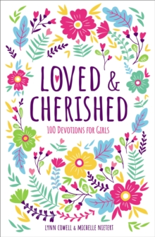 Loved and Cherished : 100 Devotions for Girls, Hardback Book