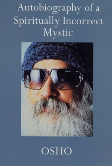 Autobiography of a Spiritually Incorrect Mystic, Paperback Book