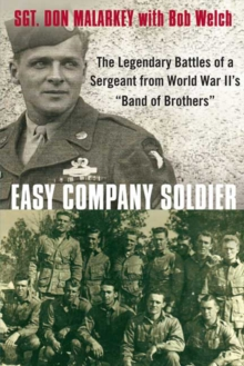 Easy Company Soldier : The Endless Combat of a Sergeant from World War II's 'Band of Brothers', Paperback Book