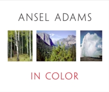 Ansel Adams In Color : Revised and Expanded Edition, Hardback Book