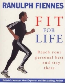 Ranulph Fiennes: Fit For Life, Hardback Book