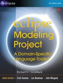 Eclipse Modeling Project : A Domain-Specific Language (DSL) Toolkit, Paperback / softback Book