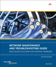 Network Maintenance and Troubleshooting Guide : Field Tested Solutions for Everyday Problems, Paperback Book