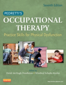 Pedretti's Occupational Therapy : Practice Skills for Physical Dysfunction, Hardback Book