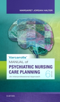 Varcarolis' Manual of Psychiatric Nursing Care Planning : An Interprofessional Approach, Paperback Book