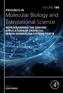 Reprogramming the Genome: Applications of CRISPR-Cas in non-mammalian systems part B : Volume 180