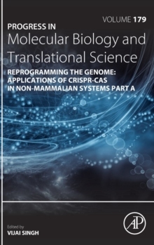 Reprogramming the Genome: Applications of CRISPR-Cas in non-mammalian systems part A : Volume 179